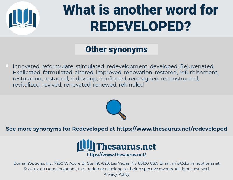 redeveloped, synonym redeveloped, another word for redeveloped, words like redeveloped, thesaurus redeveloped