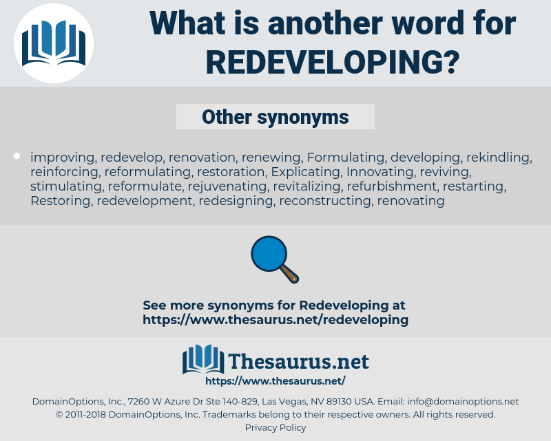 redeveloping, synonym redeveloping, another word for redeveloping, words like redeveloping, thesaurus redeveloping