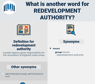 redevelopment authority, synonym redevelopment authority, another word for redevelopment authority, words like redevelopment authority, thesaurus redevelopment authority