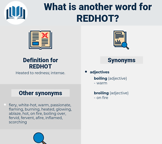 REDHOT, synonym REDHOT, another word for REDHOT, words like REDHOT, thesaurus REDHOT