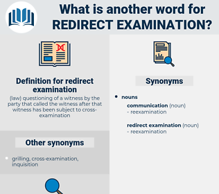 redirect examination, synonym redirect examination, another word for redirect examination, words like redirect examination, thesaurus redirect examination