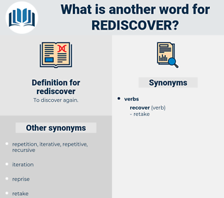 rediscover, synonym rediscover, another word for rediscover, words like rediscover, thesaurus rediscover