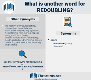 redoubling, synonym redoubling, another word for redoubling, words like redoubling, thesaurus redoubling
