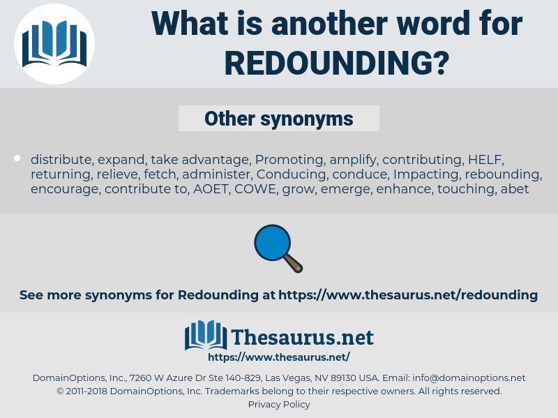 Redounding, synonym Redounding, another word for Redounding, words like Redounding, thesaurus Redounding