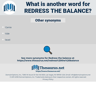 redress the balance, synonym redress the balance, another word for redress the balance, words like redress the balance, thesaurus redress the balance