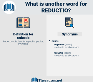 reductio, synonym reductio, another word for reductio, words like reductio, thesaurus reductio