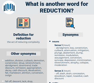 reduction, synonym reduction, another word for reduction, words like reduction, thesaurus reduction