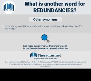 redundancies, synonym redundancies, another word for redundancies, words like redundancies, thesaurus redundancies