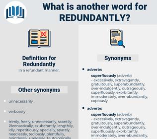 Redundantly, synonym Redundantly, another word for Redundantly, words like Redundantly, thesaurus Redundantly