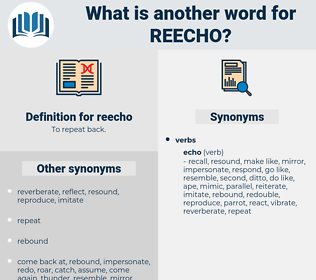 reecho, synonym reecho, another word for reecho, words like reecho, thesaurus reecho