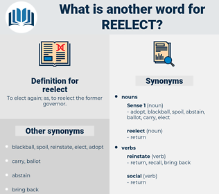 reelect, synonym reelect, another word for reelect, words like reelect, thesaurus reelect