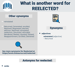 reelected, synonym reelected, another word for reelected, words like reelected, thesaurus reelected