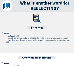 reelecting, synonym reelecting, another word for reelecting, words like reelecting, thesaurus reelecting