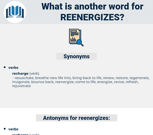 reenergizes, synonym reenergizes, another word for reenergizes, words like reenergizes, thesaurus reenergizes