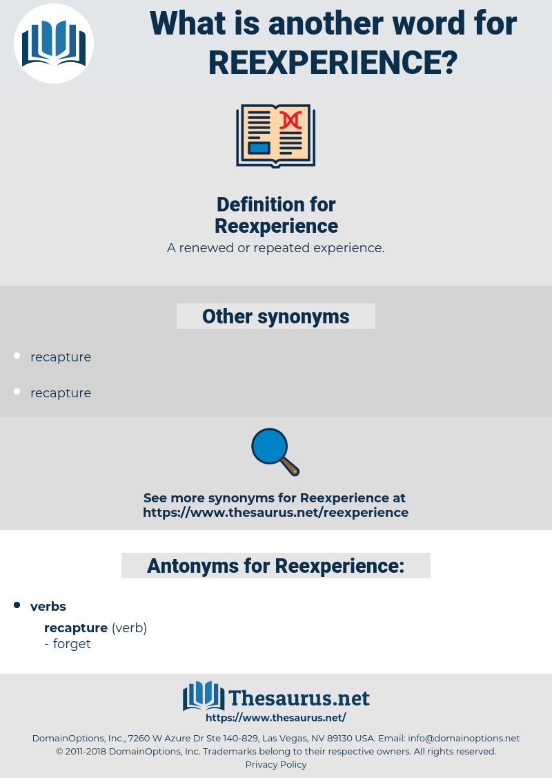 Reexperience, synonym Reexperience, another word for Reexperience, words like Reexperience, thesaurus Reexperience