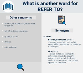 refer to, synonym refer to, another word for refer to, words like refer to, thesaurus refer to