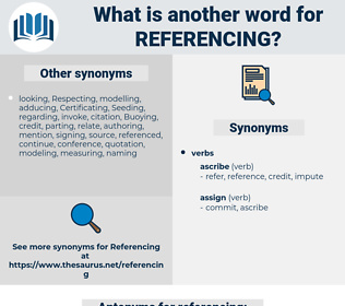 referencing, synonym referencing, another word for referencing, words like referencing, thesaurus referencing
