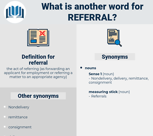 referral, synonym referral, another word for referral, words like referral, thesaurus referral