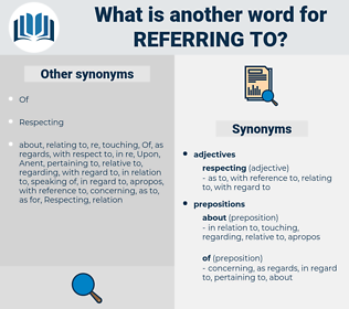referring to, synonym referring to, another word for referring to, words like referring to, thesaurus referring to