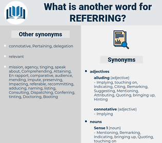 Referring, synonym Referring, another word for Referring, words like Referring, thesaurus Referring