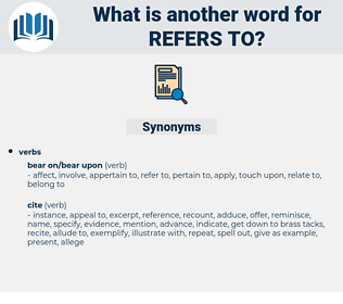 refers to, synonym refers to, another word for refers to, words like refers to, thesaurus refers to