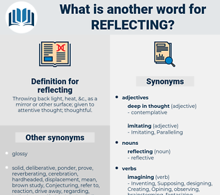 reflecting, synonym reflecting, another word for reflecting, words like reflecting, thesaurus reflecting