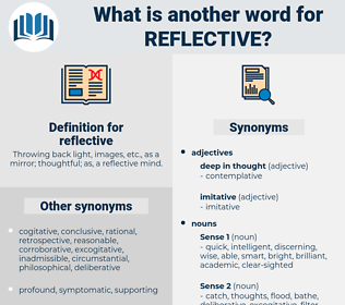 reflective, synonym reflective, another word for reflective, words like reflective, thesaurus reflective