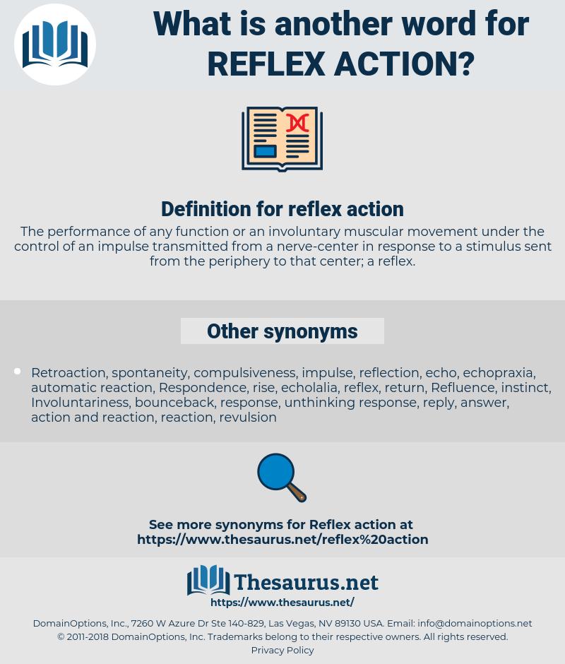 reflex action, synonym reflex action, another word for reflex action, words like reflex action, thesaurus reflex action
