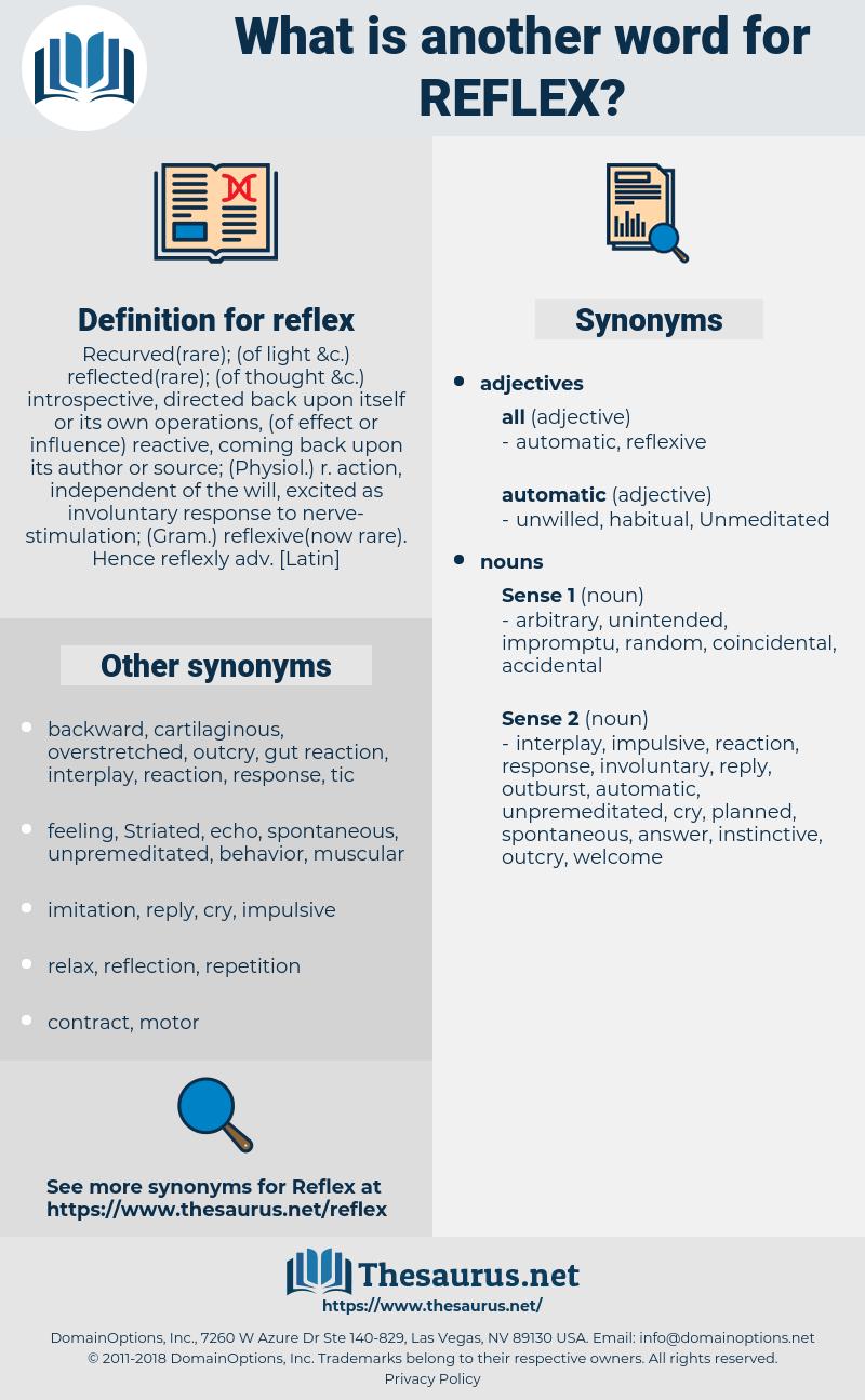 reflex, synonym reflex, another word for reflex, words like reflex, thesaurus reflex