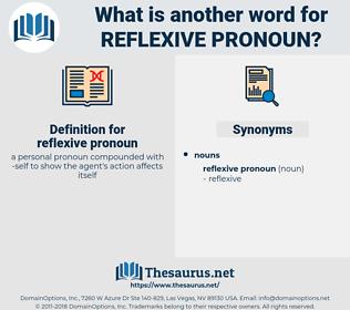 reflexive pronoun, synonym reflexive pronoun, another word for reflexive pronoun, words like reflexive pronoun, thesaurus reflexive pronoun