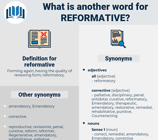reformative, synonym reformative, another word for reformative, words like reformative, thesaurus reformative