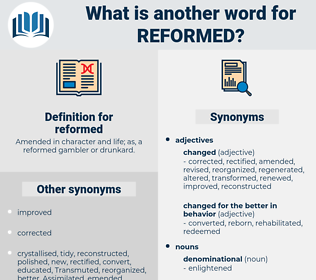 reformed, synonym reformed, another word for reformed, words like reformed, thesaurus reformed