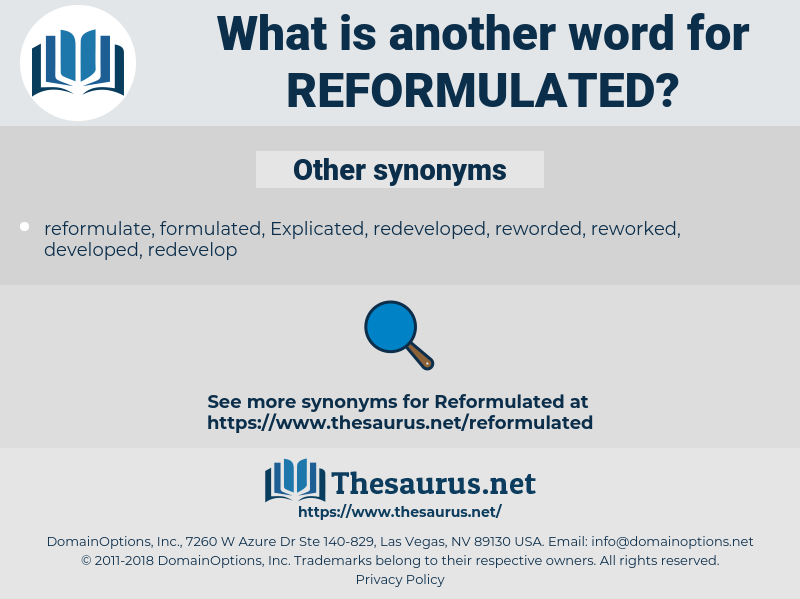 reformulated, synonym reformulated, another word for reformulated, words like reformulated, thesaurus reformulated