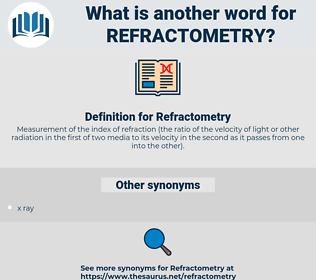 Refractometry, synonym Refractometry, another word for Refractometry, words like Refractometry, thesaurus Refractometry
