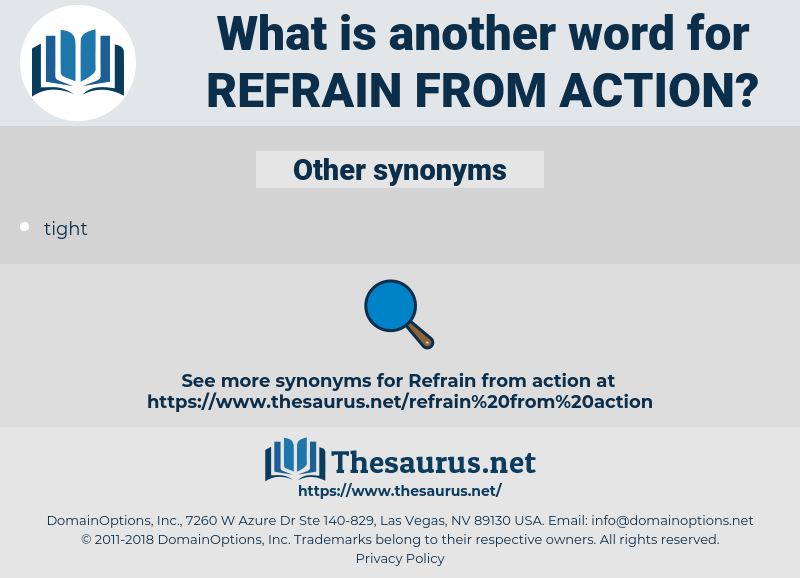 refrain from action, synonym refrain from action, another word for refrain from action, words like refrain from action, thesaurus refrain from action
