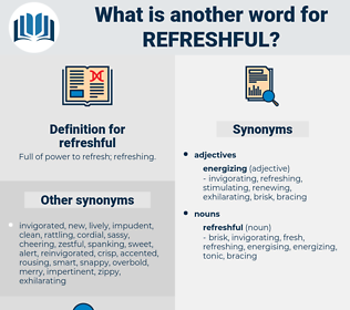refreshful, synonym refreshful, another word for refreshful, words like refreshful, thesaurus refreshful