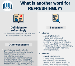 refreshingly, synonym refreshingly, another word for refreshingly, words like refreshingly, thesaurus refreshingly