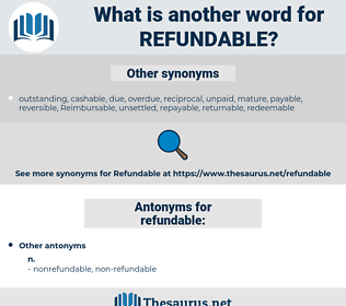 refundable, synonym refundable, another word for refundable, words like refundable, thesaurus refundable
