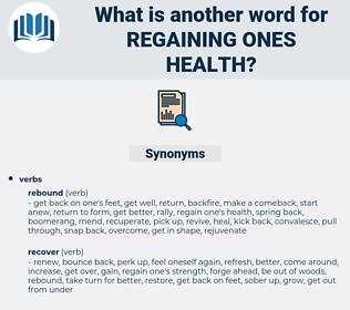 regaining ones health, synonym regaining ones health, another word for regaining ones health, words like regaining ones health, thesaurus regaining ones health