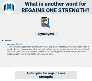 regains one strength, synonym regains one strength, another word for regains one strength, words like regains one strength, thesaurus regains one strength