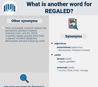 Regaled, synonym Regaled, another word for Regaled, words like Regaled, thesaurus Regaled