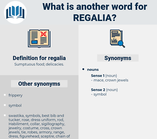 regalia, synonym regalia, another word for regalia, words like regalia, thesaurus regalia