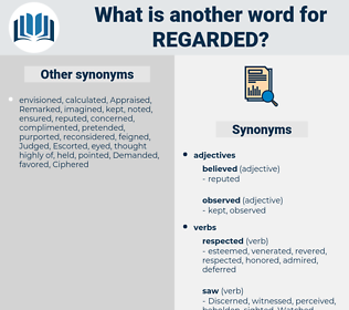 Regarded, synonym Regarded, another word for Regarded, words like Regarded, thesaurus Regarded