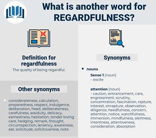 regardfulness, synonym regardfulness, another word for regardfulness, words like regardfulness, thesaurus regardfulness