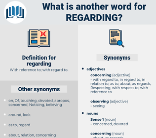 regarding, synonym regarding, another word for regarding, words like regarding, thesaurus regarding