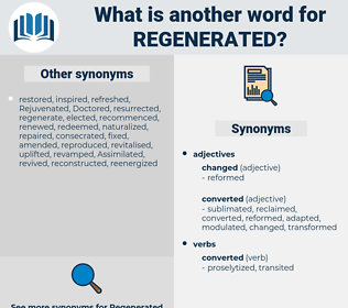 regenerated, synonym regenerated, another word for regenerated, words like regenerated, thesaurus regenerated