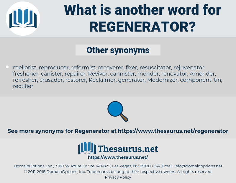 Regenerator, synonym Regenerator, another word for Regenerator, words like Regenerator, thesaurus Regenerator