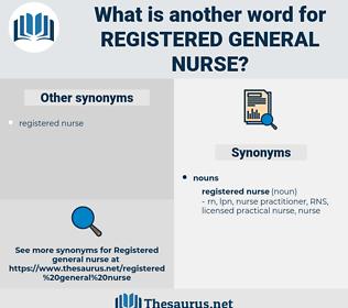 registered general nurse, synonym registered general nurse, another word for registered general nurse, words like registered general nurse, thesaurus registered general nurse