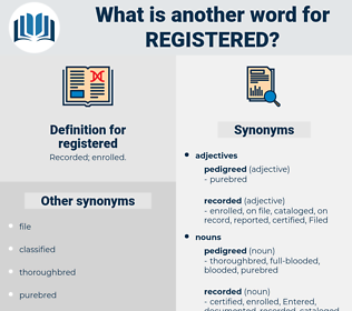 registered, synonym registered, another word for registered, words like registered, thesaurus registered