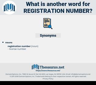 registration number, synonym registration number, another word for registration number, words like registration number, thesaurus registration number